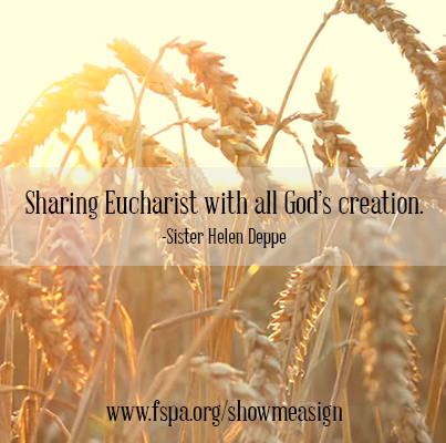 sharing, Eucharist, God's, creation, Sister Helen Deppe