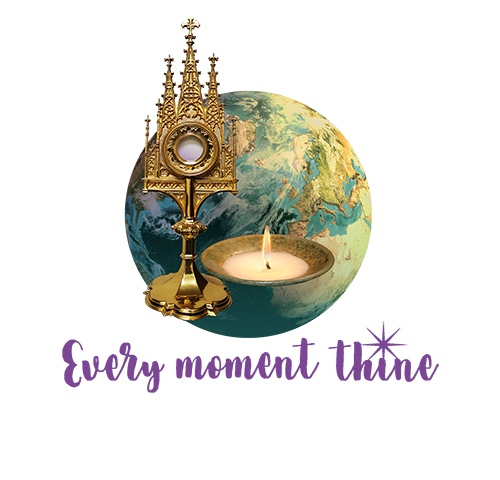 Every moment thine