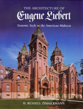 The Architecture of Eugene Liebert: Teutonic Style in the American Midwest