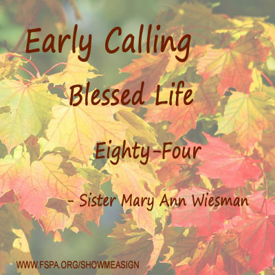 early-calling-blessed-life-eighty-four-Mary-Ann-Wiesman