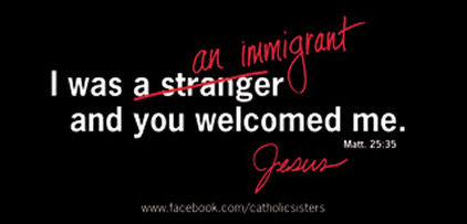 I was a stranger (an immigrant) and you welcomed me immigration billboard