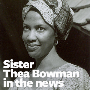 Sister Thea Bowman in the news